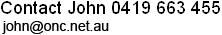 Contact John 0419 663 455